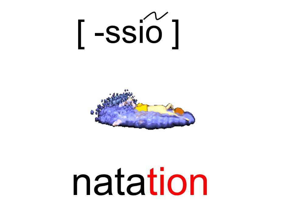 [ -ssio ] natation